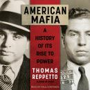 American Mafia: A History of Its Rise to Power Audiobook