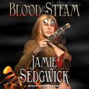 Blood and Steam, Jamie Sedgwick