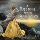 Brush With Shadows, Anna Lee Huber