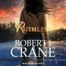 Ruthless, Robert J. Crane