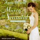 Marry in Scandal, Anne Gracie