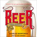 Beer: Tap into the Art and Science of Brewing, Charles Bamforth