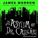 Asylum of Dr. Caligari, James Morrow