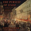 Pursuit of Italy: A History of a Land, Its Regions, and Their Peoples, David Gilmour