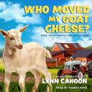 Who Moved My Goat Cheese? Audiobook