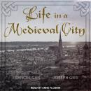 Life in a Medieval City, Joseph Gies, Frances Gies