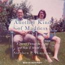 Another Kind of Madness: A Journey Through the Stigma and Hope of Mental Illness, Stephen P. Hinshaw
