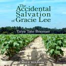 Accidental Salvation of Gracie Lee, Talya Tate Boerner