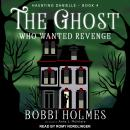 Ghost Who Wanted Revenge, Anna J. McIntyre, Bobbi Holmes