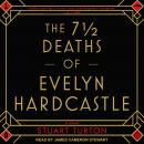7 ½  Deaths of Evelyn Hardcastle, Stuart Turton