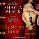 His Stolen Bride, Shelley Bradley, Shayla Black