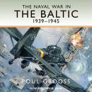 Naval War in the Baltic, 1939-1945, Poul Grooss