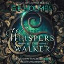 Whispers of the Walker, EE Holmes