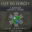 Lest We Forget: A Ranger Medic's Story Audiobook