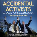 Accidental Activists: Mark Phariss, Vic Holmes, and Their Fight for Marriage Equality in Texas Audiobook