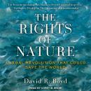 Rights of Nature: A Legal Revolution That Could Save World, David R. Boyd