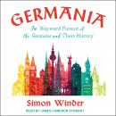 Germania: In Wayward Pursuit of the Germans and Their History, Simon Winder