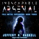 Inescapable Arsenal, Jeffery H. Haskell