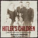Hitler's Children: Sons and Daughters of Third Reich Leaders, Gerald Posner