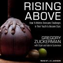 Rising Above: How 11 Athletes Overcame Challenges in Their Youth to Become Stars Audiobook