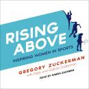 Rising Above: Inspiring Women in Sports Audiobook