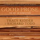 Good Prose: The Art of Nonfiction, Richard Todd, Tracy Kidder