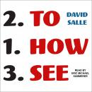 How to See: Looking, Talking, and Thinking About Art Audiobook