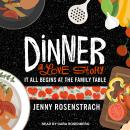 Dinner: A Love Story: It All Begins at the Family Table, Jenny Rosenstrach