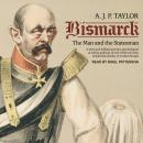 Bismarck: The Man and the Statesman Audiobook