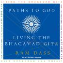 Paths to God: Living the Bhagavad Gita, Ram Dass