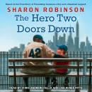 Hero Two Doors Down: Based on the True Story of Friendship Between a Boy and a Baseball Legend, Sharon Robinson