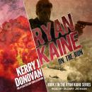 Ryan Kaine: On the Run Audiobook