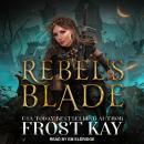 Rebel's Blade, Frost Kay