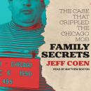 Family Secrets: The Case That Crippled the Chicago Mob, Jeff Coen