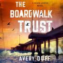 The Boardwalk Trust Audiobook