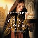 Once an Heiress Audiobook