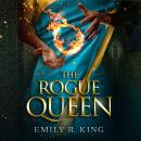 Rogue Queen, Emily R. King
