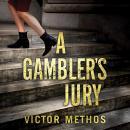 A Gambler's Jury Audiobook