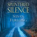 Splintered Silence Audiobook