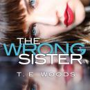 Wrong Sister, T. E. Woods