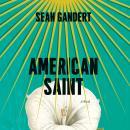 American Saint: A Novel Audiobook
