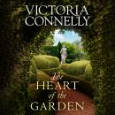 Heart of the Garden, Victoria Connelly