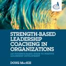 Strength-Based Leadership Coaching in Organizations