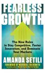 Fearless Growth: The New Rules to Stay Competitive, Foster Innovation, and Dominate Your Markets