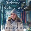 Welcome to Wishing Bridge Audiobook