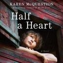 Half a Heart, Karen McQuestion