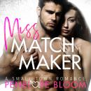Miss Matchmaker: A Small Town Romance, Penelope Bloom