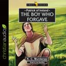 Patrick of Ireland: The Boy Who Forgave Audiobook