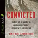 Convicted: A Crooked Cop, an Innocent Man, and an Unlikely Journey of Forgiveness and Friendship, Jameel McGee, Andrew Collins, Mark Tabb