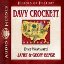 Davy Crockett: Ever Westward, Geoff Benge, Janet Benge